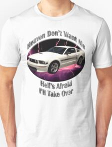 Ford Mustang GT Heaven Don't Want Me T-Shirt