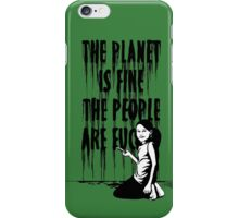 The planet is fine iPhone Case/Skin
