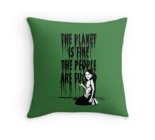 The planet is fine Throw Pillow
