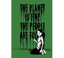 The planet is fine Photographic Print