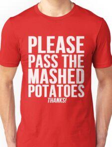 Pass The Mashed Potatoes Unisex T-Shirt