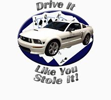 Ford Mustang GT Drive It Like You Stole It Unisex T-Shirt