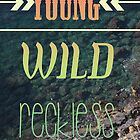 YOUNG WILD RECKLESS by AnnaGo