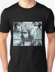 FFB - They're Coming to Get You, Barbara T-Shirt