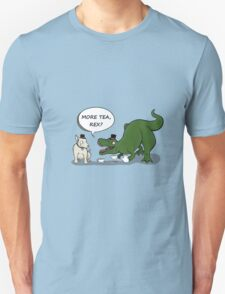 More tea, Rex? Unisex T-Shirt