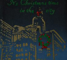 It's Christmas time in the city by Laura Toth
