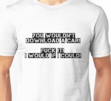 You wouldn't! Would you? Unisex T-Shirt