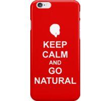 Keep Calm & Go Natural Phone Case - RED iPhone Case/Skin