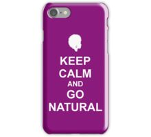 Keep Calm & Go Natural Phone Case - PURPLE iPhone Case/Skin