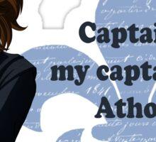 Captain, my captain.. Athos Sticker