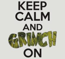 Keep Calm and Grinch On by ajf89