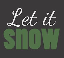 Let It Snow-Green and White by Alyssa Clark