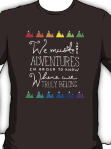 We Must Take Adventures T-Shirt