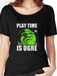Play Time is Ogre Women's Relaxed Fit T-Shirt