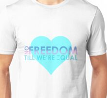 No Freedom Till We're Equal Unisex T-Shirt