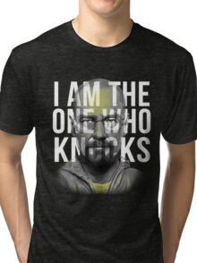 The one who knocks 2  Tri-blend T-Shirt