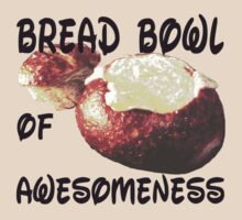 Bread Bowl of Awesomeness by wolfchild59