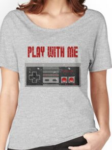 Play with me, NES controller. Women's Relaxed Fit T-Shirt