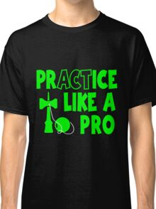 Practice Like a Pro, neon green Classic T-Shirt