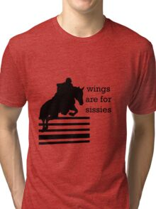 Wings Are For Sissies Tri-blend T-Shirt