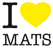 I ♥ MATS by eyesblau
