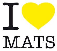 I ♥ MATS by eyesblau