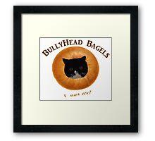 BullyHead Bagels Framed Print