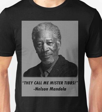 They Call Me Mister Tibbs Unisex T-Shirt