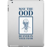 May the ood be ever in your favor iPad Case/Skin