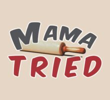 Mama Tried by etraphagan