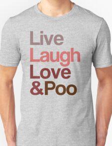 Live Laugh Love & Poo T-Shirt