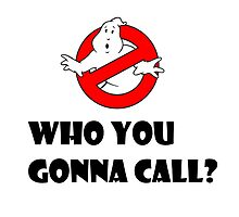 Who you gonna call? Ghostbusters! by Atomic5