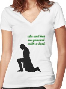 An Ant Has No Quarrel With A Boot Women's Fitted V-Neck T-Shirt