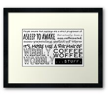 Wibbly Wobbly Coffee Woffee Framed Print