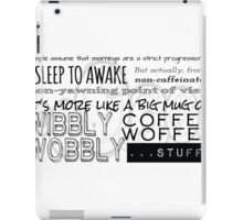 Wibbly Wobbly Coffee Woffee iPad Case/Skin