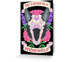 My Lover is a Werewolf Greeting Card
