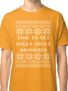 Time To Get Holly Jolly Hammered Ugly Sweater Classic T-Shirt