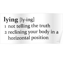 That depends on how you define lying. Poster
