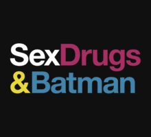Sex, Drugs & Batman by Megatrip