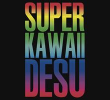 Super Kawaii Desu by Phox