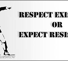 Respect Existence Or Expect Resistence by Real-Entity