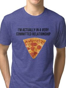 Funny Pizza Relationship Tri-blend T-Shirt