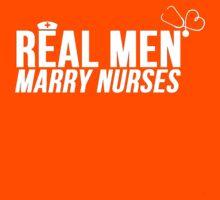 REAL MEN MARRY NURSES by mralan