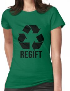 Regift Christmas Gifts, Recycle Womens Fitted T-Shirt