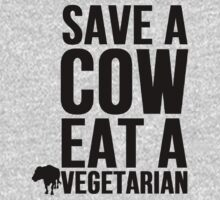 Save A Cow Eat A Vegetarian by mralan