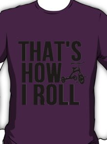 Thats How I Roll - Childs Tricycle T-Shirt