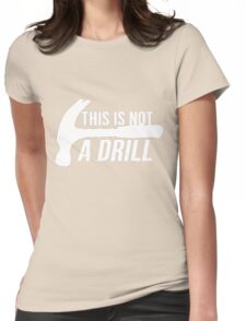 HAMMER : This is not a drill T-Shirt