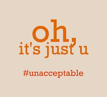It's Just You Unisex T-Shirt
