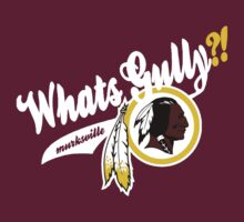 Whats gully? (REDSKINS)  by Diggsrio