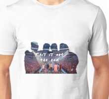 This is not the end  Unisex T-Shirt